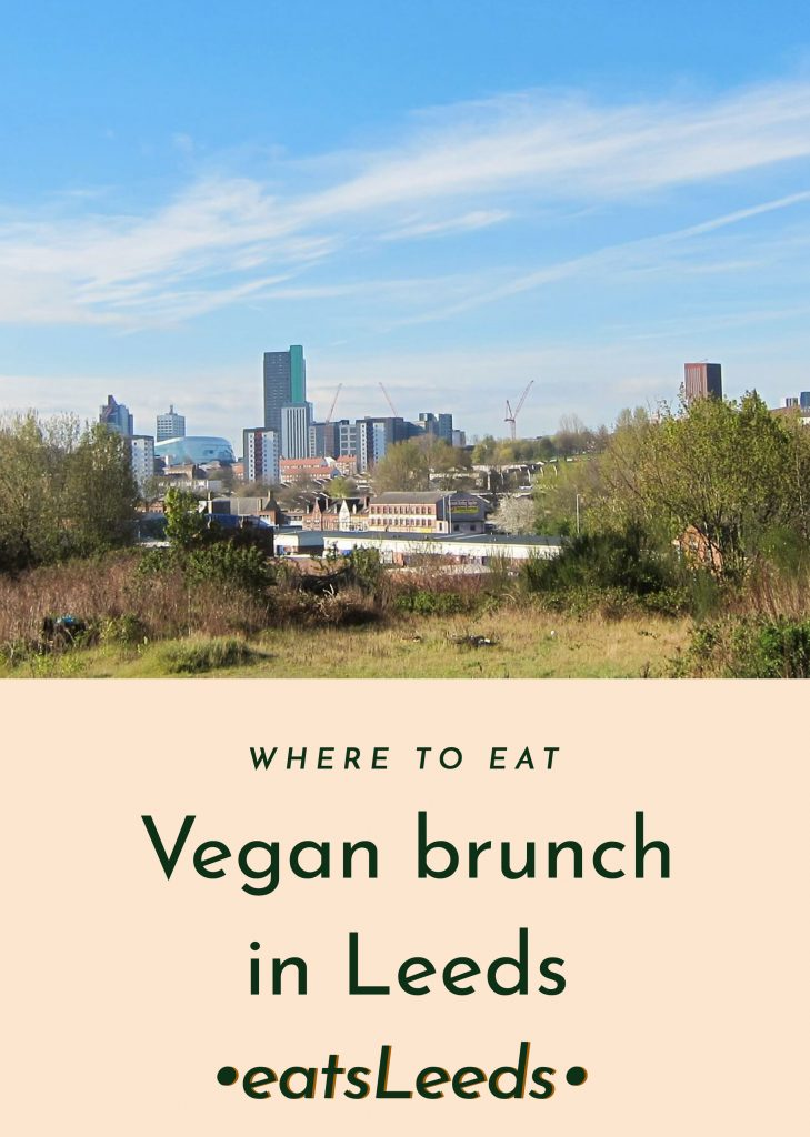 the best vegan brunch in Leeds in 2019